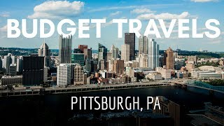 BUDGET TRAVELS: Pittsburgh under $75 | Dhee Kumar