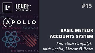 #15 - Basic Meteor Accounts System - Full-stack GraphQL with Apollo, Meteor & React