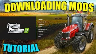 HOW TO: DOWNLOAD MODS | FARMING SIMULATOR 2017 | PC ONLY