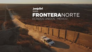 Viviendo el Mexican Dream - Frontera Norte
