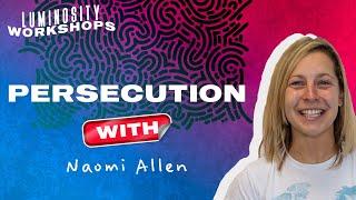 Naomi Allen - Brave Faith (Persecution) - LSL2021 Workshops