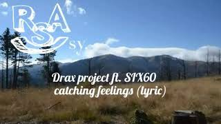 Drax Project Catching Feelings Lyrics Ft Six60