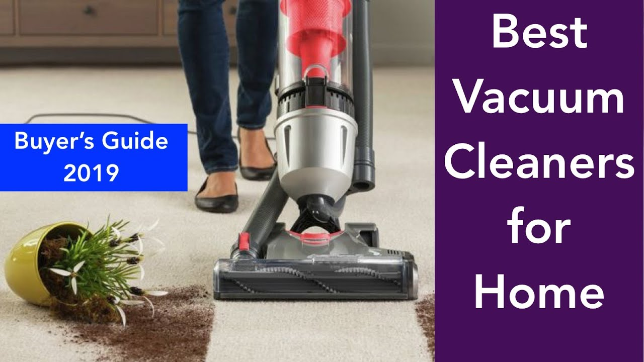 9 Best Vacuum Cleaners For Home 2019