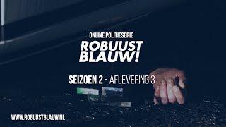 Politieserie RobuustBlauw! seizoen 2 #03