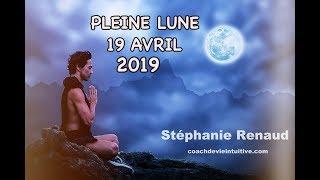 PLEINE LUNE du 19 AVRIL 2019