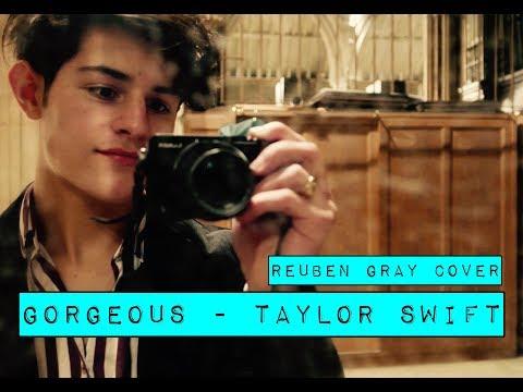 Taylor Swift - Gorgeous (Reuben Gray Cover)