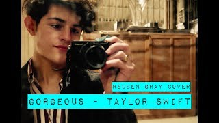 Taylor Swift - Gorgeous (Reuben Gray Cover)