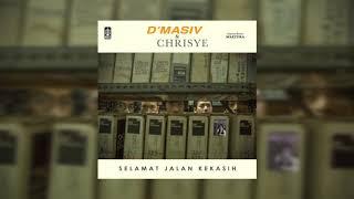 D'MASIV & Chrisye (Special Guest Maizura) - Selamat Jalan Kekasih (Official Audio)