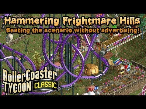 Tutorial - Hammering Frightmare Hills with no advertsing | Rollercoaster  Tycoon Classic | Let's Play