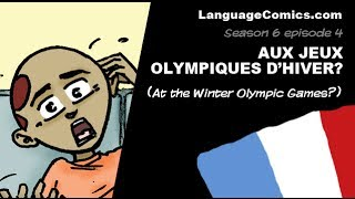French ~ S6e4 - Aux jeux olympiques d'hiver? Winter Olympic Games