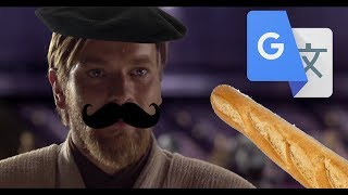"Star Wars: ""Hello there"" but in French Google Translate"