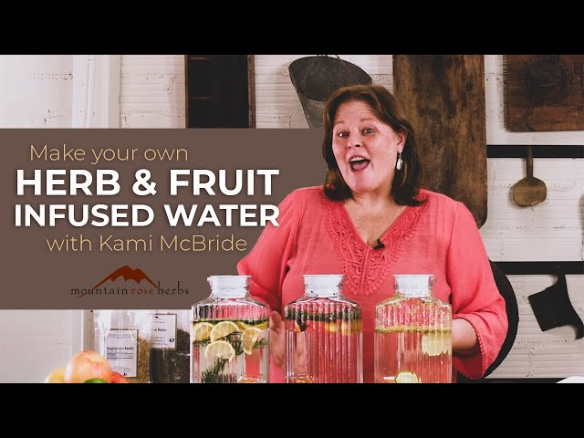 Make Your Own Herb & Fruit Infused Water with Kami McBride