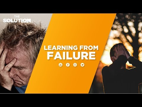 Learning from Failure | The Solution