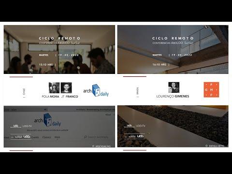 Ciclo Remoto. Conferencias ArqUDD SurSur: Pola Mora y Jose Tomás Franco (Chile), y estudio de arquitectura Lourenço Gimenes (Brasil).