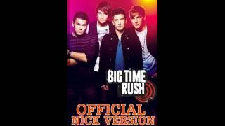 Big Time Rush - All Songs Official Nickelodeon Versions