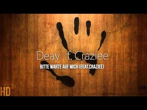 Deay - Bitte Warte auf mich (feat.Craziee)