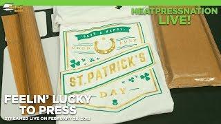 Feelin' Lucky to Press - HeatPressNation LIVE! (March 1, 2019)