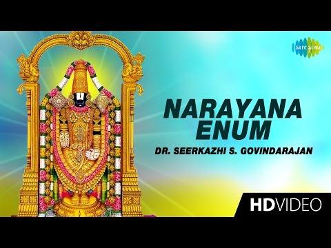 Narayana Enum | நாராயணா எனும் | Tamil Devotional Video | Seerkazhi S. Govindarajan | Perumal Songs