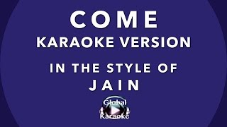 """Come"" In the Style of Jain - Global Karaoke Video - Song & Lyrics"