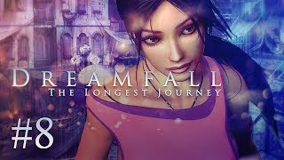 Dreamfall: The Longest Journey Part 8 - ARCADIA (Story Adventure)