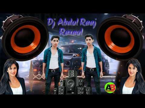 Dilbar Dilbar Dj Abdul Raaj Raxaul