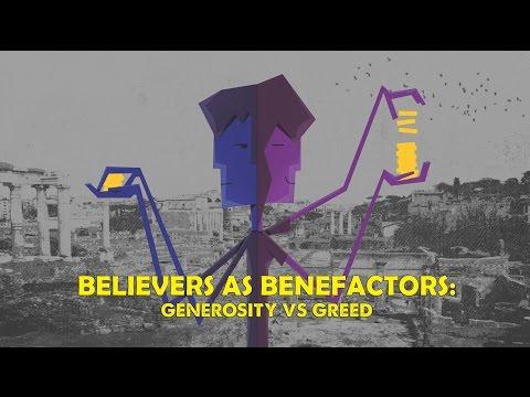 Believers as Benefactors: Generosity Vs. Greed