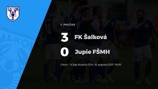 1.polčas FK Šalková - Jupie FŠMH, 19.8.2017, 19:00