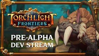 Torchlight Frontiers | Pre-Alpha Dev Stream VoD
