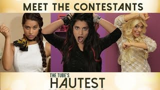 The Tube's Hautest - Meet The Contestants // I love makeup.