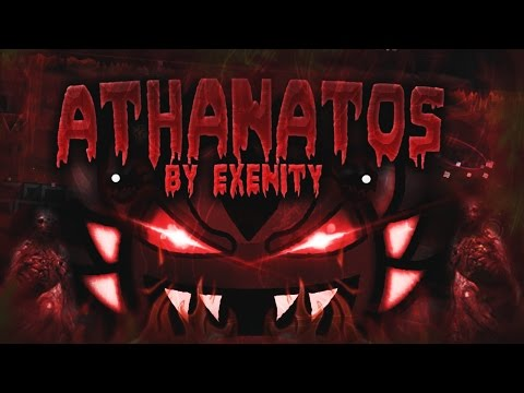 Geometry Dash 20  Athanatos  Exenity & More Extreme Demon 100%