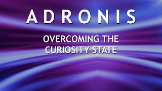 Adronis - Overcoming the Curiosity State