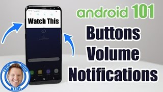 Android 101 Basics: Initial Phone Setup, Buttons, Volume & Notifications (Featuring Galaxy S8)