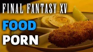 Final Fantasy XV - Food Porn Montage