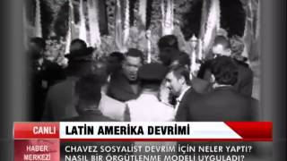 CHAVEZ VE LATİN AMERİKA DEVRİMİ.