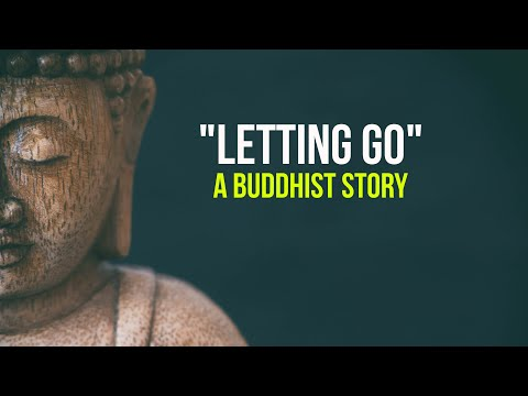 How To Let Go a buddhist story
