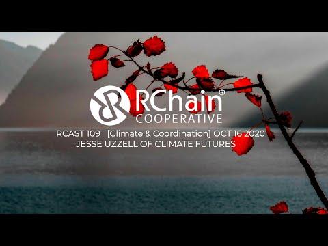 RCAST 109 - CLIMATE & COORDINATION OCT 16 2020 - Jesse Uzzell - Climatefutures.io