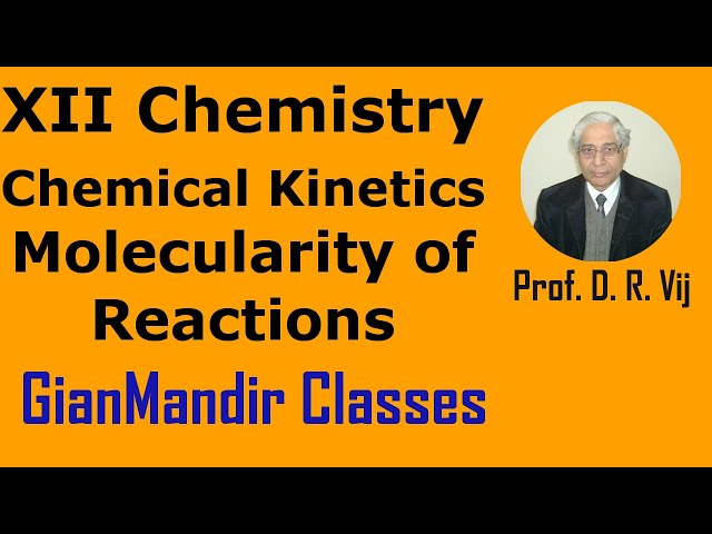 XII Chemistry | Chemical Kinetics | Molecularity of Reactions by Gourav Sir