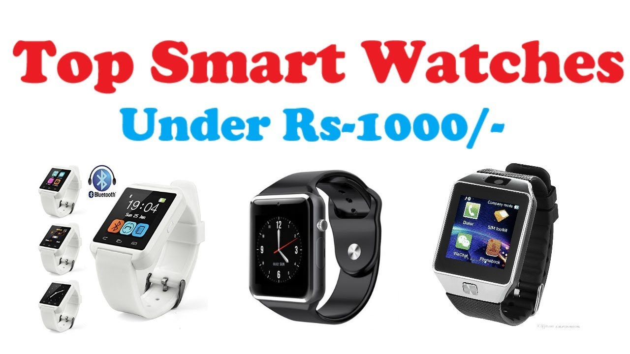 7c929989027 Top 5 Smart Watches Under Rs-1000