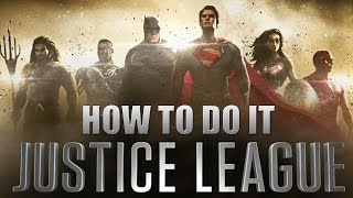 Justice League - How to do it!