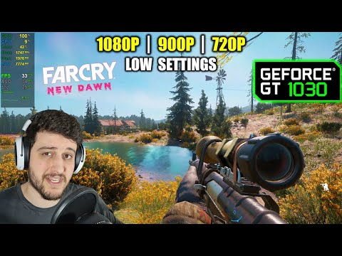 GT 1030 | Far Cry New Dawn - 1080p, 900p, 720p - Low settings |