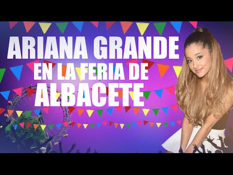 Ariana Grande en la feria de Albacete