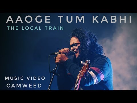 Aaoge Tum Kabhi | The Local Train | Music Video by Camweed | Full HD