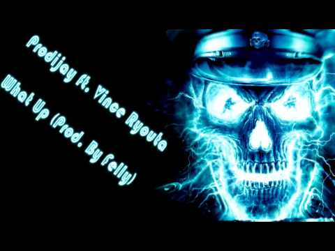 Prodijay ft  Vince Ryouta   What Up Prod  By Felly