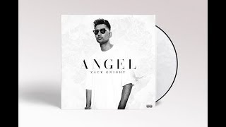Zack Knight - Angel (Official Audio)