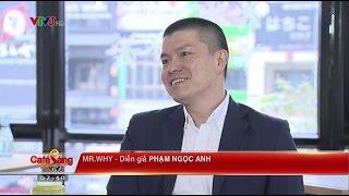 Viet Future - Chuyện bên ly cafe với VTV3 - Mr Why
