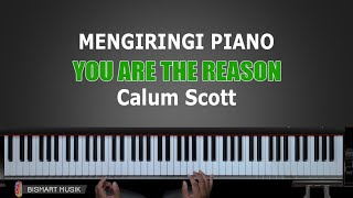 Belajar Piano YOU ARE THE REASON - Calum Scott | Part 1 | Belajar Piano Keyboard