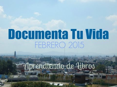 Documenta Tu Vida (DYL): FEBRERO 2015 || Aprendiendo de Libros