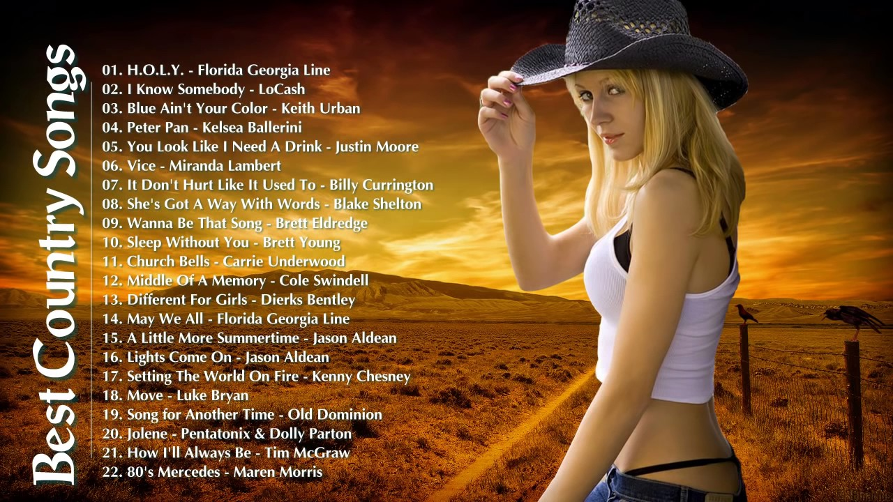 Country Music Best Songs Playlist 2017 Country Music Greatest Hits 2017 Youtube