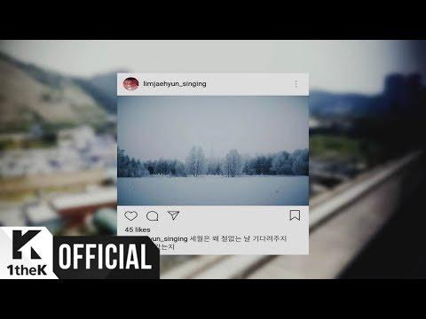 [MV] Lim Jae Hyun(임재현) _ If there was practice in love(사랑에 연습이 있었다면) (Prod. 2soo)