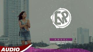 Anvel Selama Matahari Terbit dari Timur Ewer Ewer Official Music